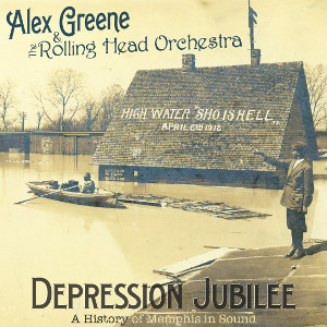 Image of ALEX GREENE AND THE ROLLING HEAD ORCHESTRA<br>Depression Jubilee<br>Alex Greene and the Rolling Head Orchestra