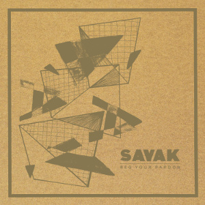 Image of SAVAK<br>Beg Your Pardon<br>Savak